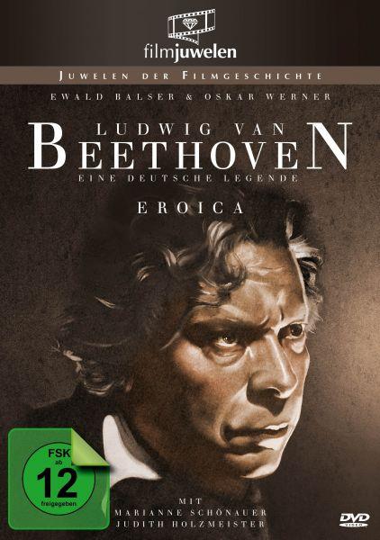 Ludwig van Beethoven - Eine deutsche Legende (Eroica)