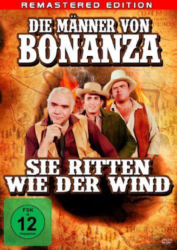 Die Männer von Bonanza, sie ritten wie der Wind (Remastered Edition)