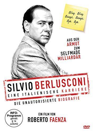 Silvio Berlusconi - Eine italienische Karriere (die unautorisierte Biografie)